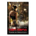 Carpe Corpus. Vampirii din Morganville 6