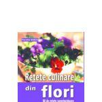 Retete culinare din flori-80 de retete surprinzatoare