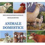 Mica enciclopedie ilustrata. Animale domestice