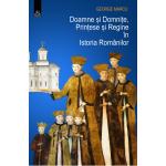 Doamne si Domnite, Printese si Regine in Istoria Romanilor