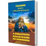 Cazanie despre viata pamanteasca a Preasfintei Nascatoarei de Dumnezeu