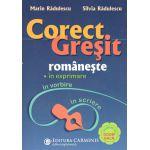 Corect Gresit romaneste in exprimare,in vorbire,in scriere