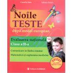 Evaluare nationala cl.II Comunicare in limba romana Matematica si explorarea mediului Noile TESTE