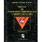 Tratat de Patologie Chirurgicala Cardiovasculara -2 volume