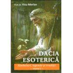 Dacia esoterica.Simboluri,legende si traditii-volumul 2-