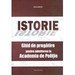 Istorie-Ghid de pregatire pentru admiterea la Academia de Politie