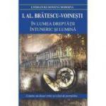 In lumea dreptatii intuneric si lumina-I. Al. Bratescu-Voinesti