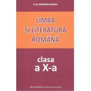 Limba si literatura romana pentru elevii de liceu clasa X-Badea