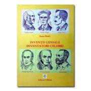 Inventii geniale. Inventatori celebri
