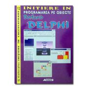 Initiere in Programarea pe Obiecte. Broland DELPHI
