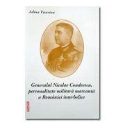 Generalul Condeescu, personalitate militara marcanta a Romaniei