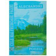 Vasile Alecsandri - Poezia. Cele mai frumoase pagini