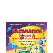 Matematica Culegere de exercitii si probleme dupa noua programa cls III