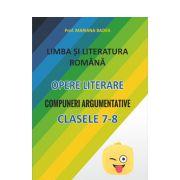 Limba si literatura romana Opere literare Compuneri argumentative cls 7-8-Badea