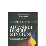 Dosarul revolutiei Adevarul despre minciuni