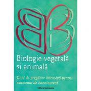 Biologie vegetala si animala Ghid de pregatire intensiva pentru bac