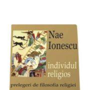 Individul religios prelegeri de filosofia religiei