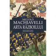 Arta razboiului-Niccolo Machiavelli
