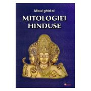 Micul ghid al mitologiei hinduse