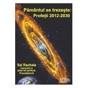 Pamantul se trezeste: Profetii 2012-2030