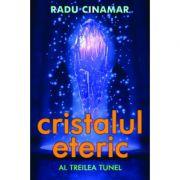 Cristalul eteric-Al treilea tunel-Radu Cinamar
