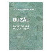Buzau. Monografie urbanistica