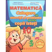 MATEMATICA Culegere de exercitii si probleme pentru copii isteti c.I