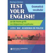 TEST YOUR ENGLISH!50 de teste-grila cu raspunsuri explicate