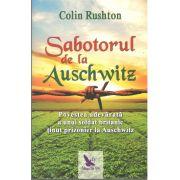 Sabotorul de la Auschwitz