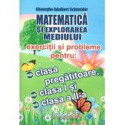MATEMATICA si explorarea mediului exercitii si probleme pentru:clasa pregatitoare,clasa I si clasa a