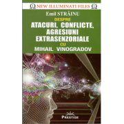 Atacuri,Conflicte,Agresiuni Extrasenzoriale cu Mihail Vinogradov
