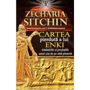 Cartea pierduta a liu Enki-Amintirile si profetiile unui zeu de pe alta planeta
