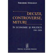 Decizii,Controverse,Mituri in economie si politica 1961-2020
