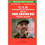 C.I.A Tentativele de asasinare ale lui FIDEL CASTRO RUZ planul secret
