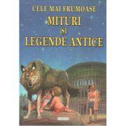 Cele mai frumoase Mituri si Legende Antice
