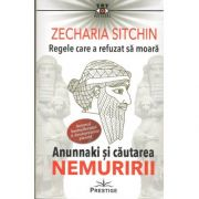 Regele care a refuzat sa moara-Zecharia Sitchin