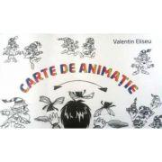 Carte de Animatie-Valentin Eliseu