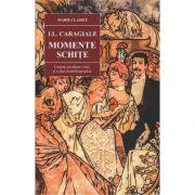 Momente Schite-I. L. Caragiale