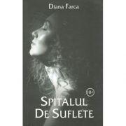 Spitalul de Suflete-Diana Farca