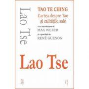 TAO TE CHING-Cartea despre Tao si calitatile sale
