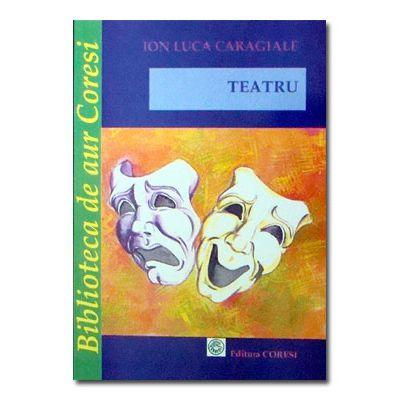 Teatru. I. L. Caragiale-Coresi