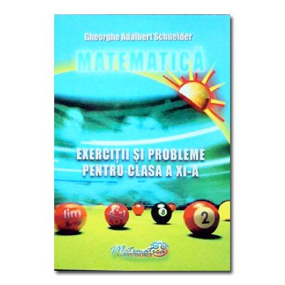 Matematica. Exercitii si probleme cls XI