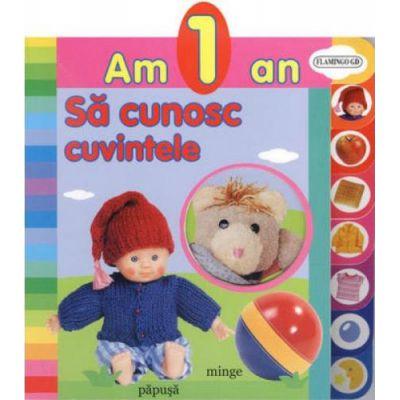 Am 1 an. Sa cunosc cuvintele