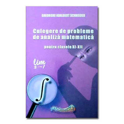 Culegere de probleme de analiza matematica cls XI-XII