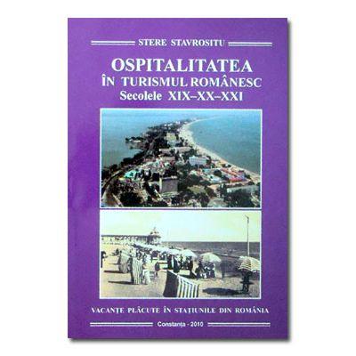 Ospitalitatea in turismul romanesc. Secolele XIX-XX-XXI