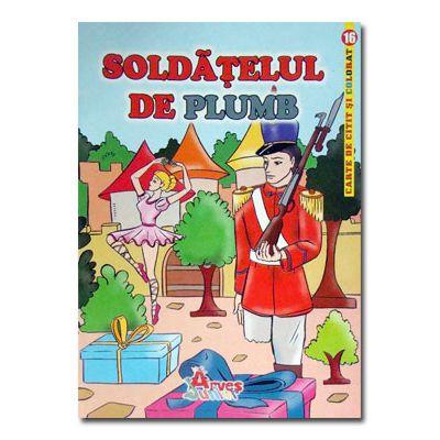 Soldatelul de plumb. Carte de citit si colorat-Arves