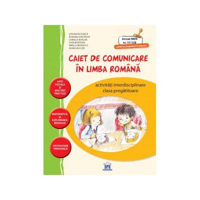 Caiet de comunicare in limba romana cls pregatitoare-DPH