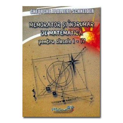 Memorator si indrumar de matematica pentru cls I-IV-Hyperion
