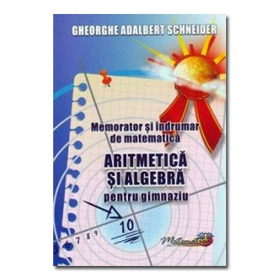 Memorator si indrumar matematica Aritmetica si algebra gimnaziu-Hyperion