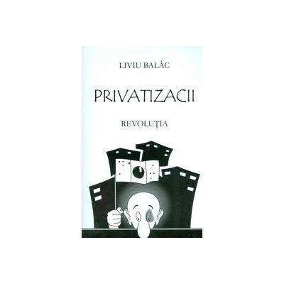 Privatizacii - vol. 1 - Revolutia